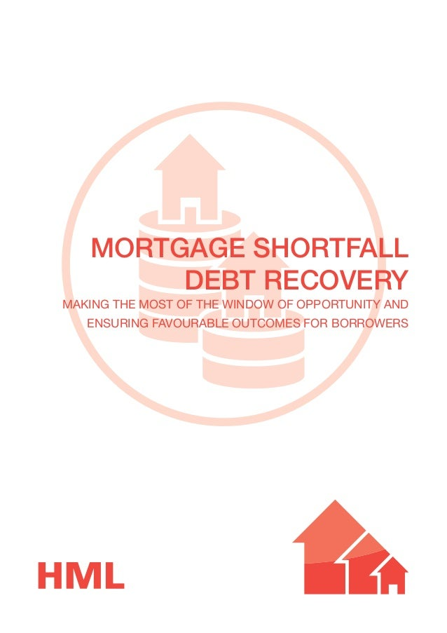 Mortgage shortfall debt recovery making the most of the window of opportunity and ensuring favourable outcomes for borrowe...