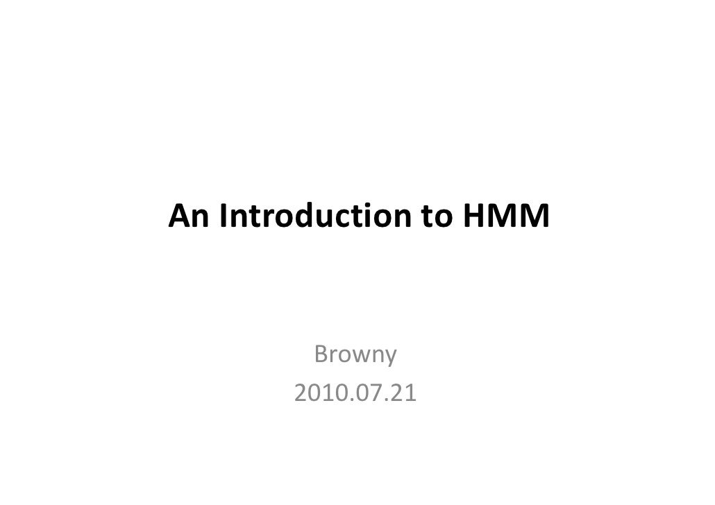 An Introduction to HMM           Browny        2010.07.21