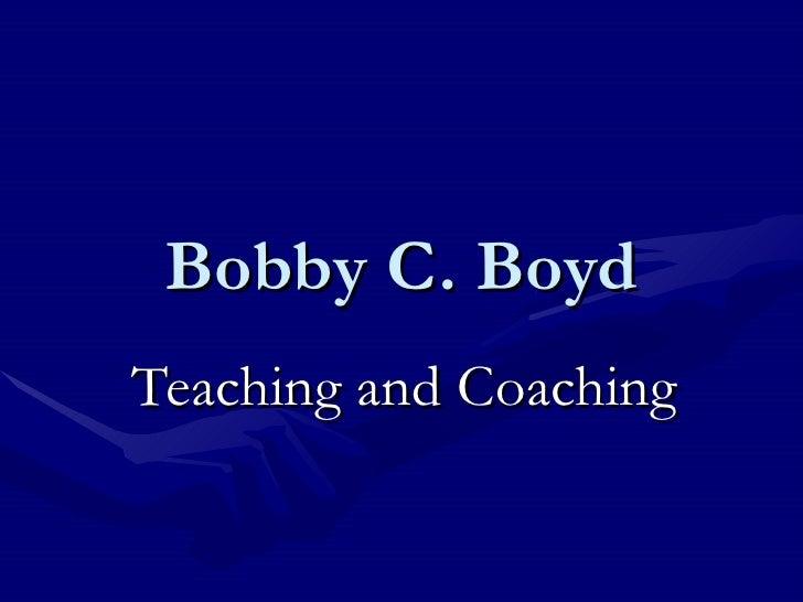 Bobby C. BoydTeaching and Coaching