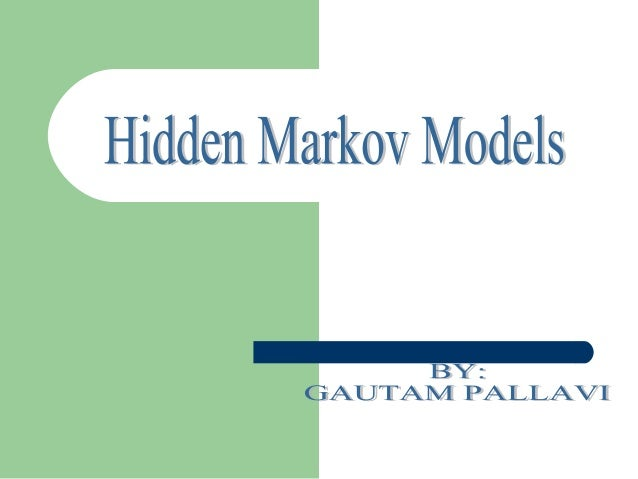CONTENTS • Introduction • Markov Model • Hidden Markov model (HMM) • Three central issues of HMM – Model evaluation – Most...