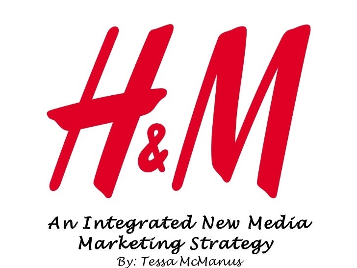 An Integrated New Media Marketing Strategy  By: Tessa McManus