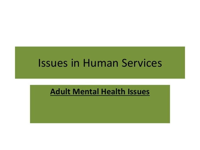 Issues in Human Services Adult Mental Health Issues