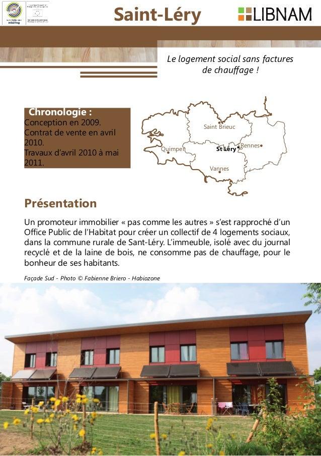 2 Le logement social sans factures de chauffage! Chronologie : Conceptionen 2009. Contrat de venteen avril 2010. Travau...