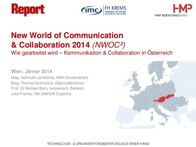 TECHNOLOGIE- & ORGANISATIONSBERATUNG AUS EINER HAND New World of Communication & Collaboration 2014 (NWOC²) Wie gearbeitet...