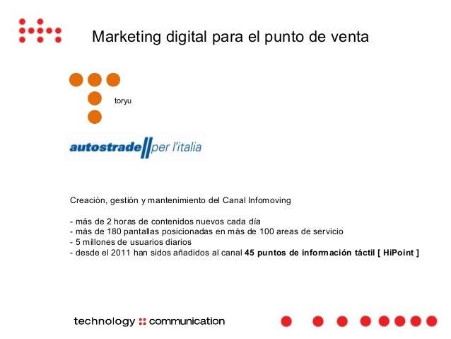 Marketing Móvil  En el 2006 empezamos desarrollando aplicaciones enterprise para el mundo Palm.  Durante los años siguient...