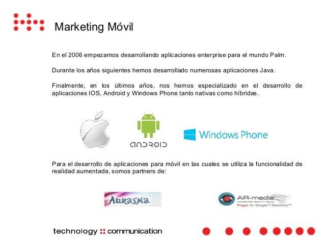 Marketing Móvil  En el 2012 además Vodafone y Samsung nos han certificado como Certified Developer  para soluciones de mob...