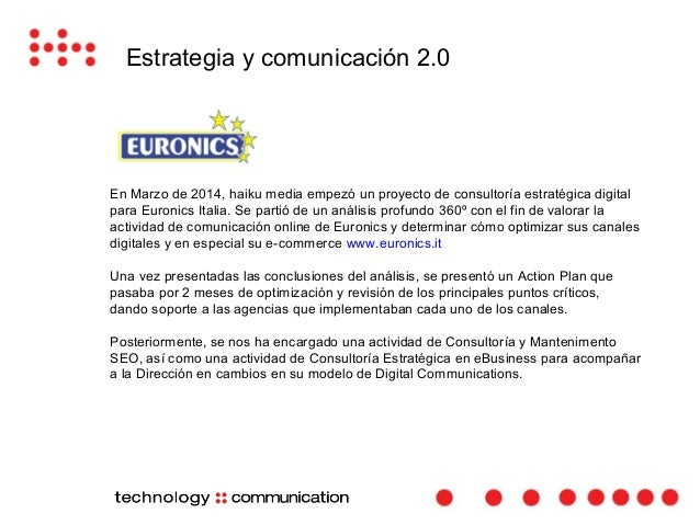 Estrategia y comunicación 2.0  Durante el mes de noviembre 2011 Haiku Media ha sido ganadora del concurso público  de la G...