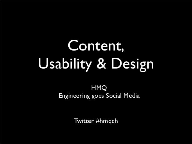 Content,Usability & DesignHMQEngineering goes Social MediaTwitter #hmqch
