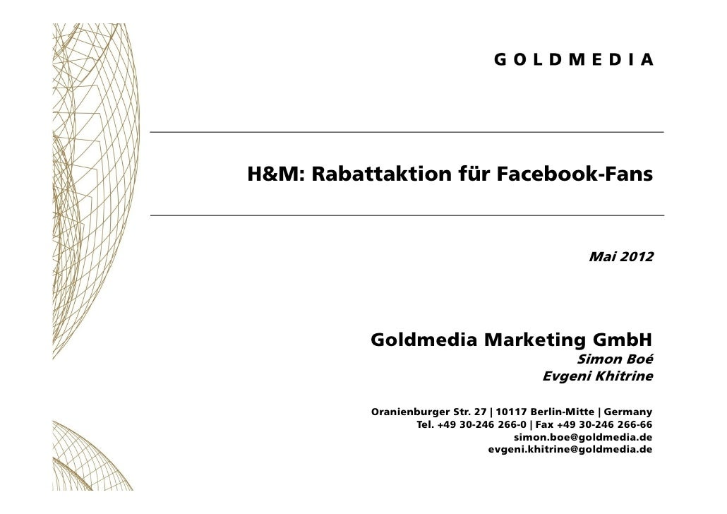 H&M: Rabattaktion für Facebook-Fans                                                  Mai 2012          Goldmedia Marketing...