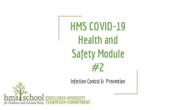 HMS COVID-19 Health and Safety Module #2 Infection Control & Prevention