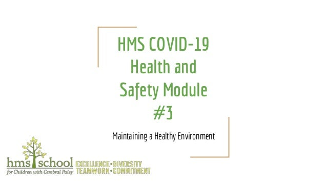 HMS COVID-19 Health and Safety Module #3 Maintaining a Healthy Environment