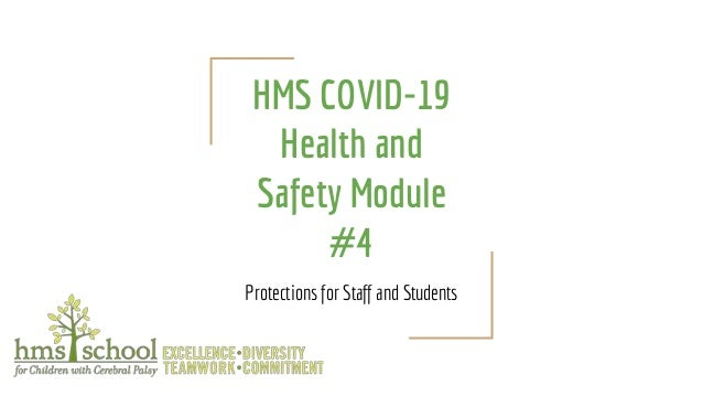HMS COVID-19 Health and Safety Module #4 Protections for Staff and Students