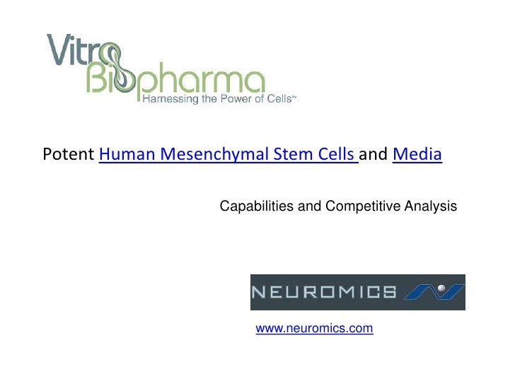 Potent Human Mesenchymal Stem Cells and Media                   Capabilities and Competitive Analysis                     ...