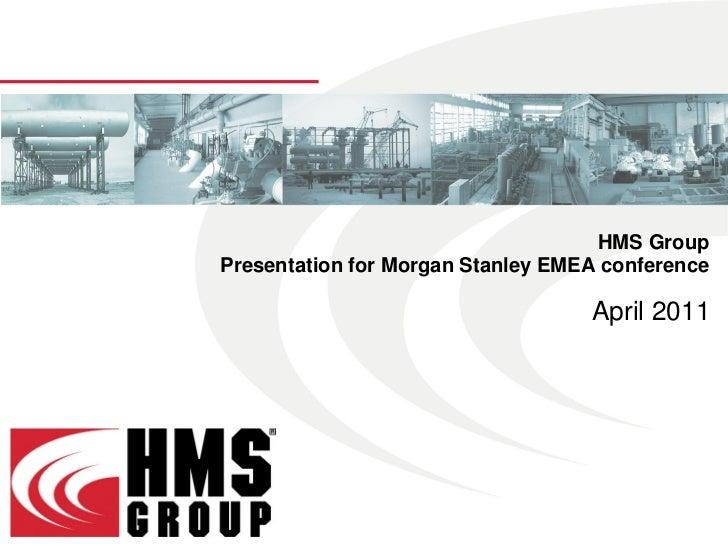 HMS GroupPresentation for Morgan Stanley EMEA conference                                   April 2011