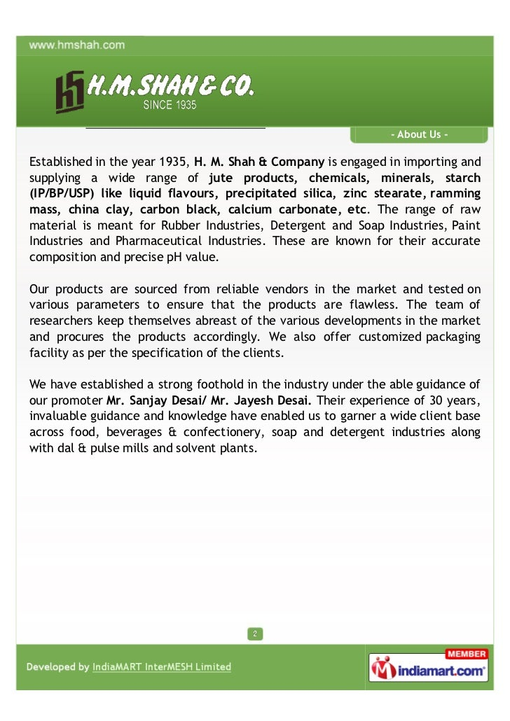 - About Us -Established in the year 1935, H. M. Shah & Company is engaged in importing andsupplying a wide range of jute p...