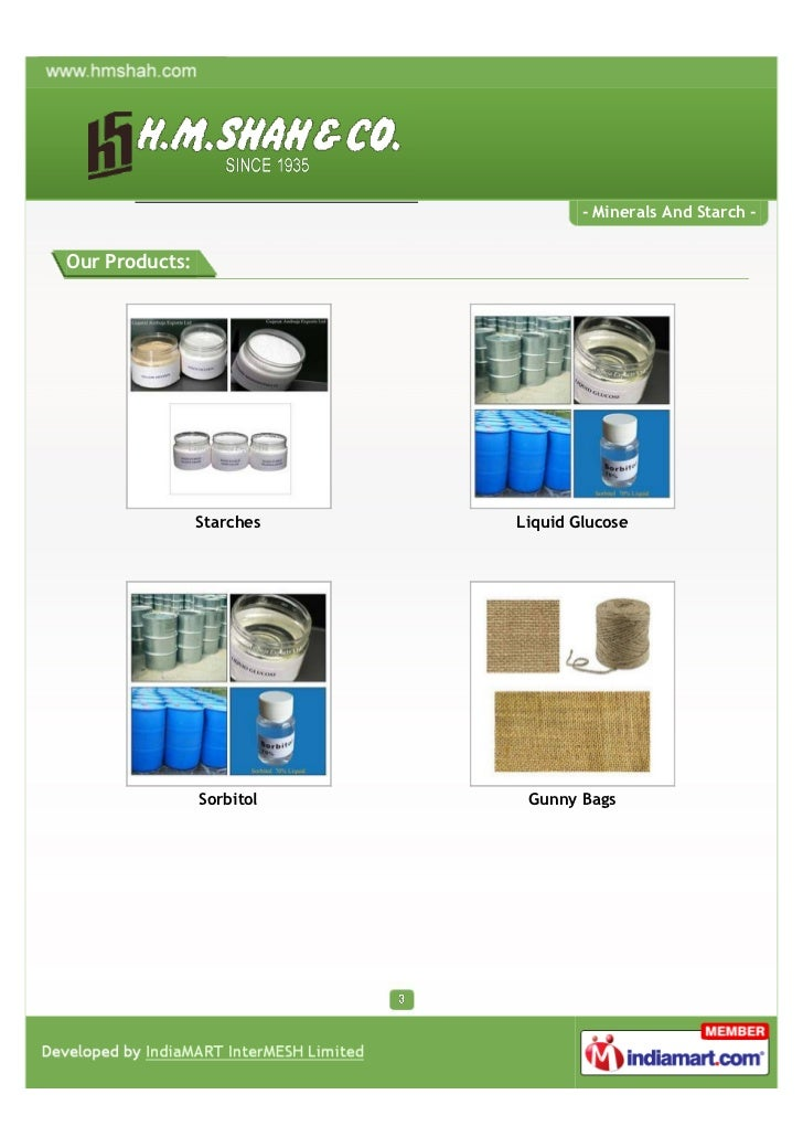 - Minerals And Starch -Our Products:                Starches   Liquid Glucose                Sorbitol    Gunny Bags