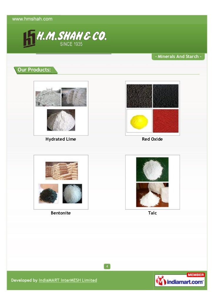 - Minerals And Starch -Our Products:          Hydrated Lime   Red Oxide            Bentonite       Talc