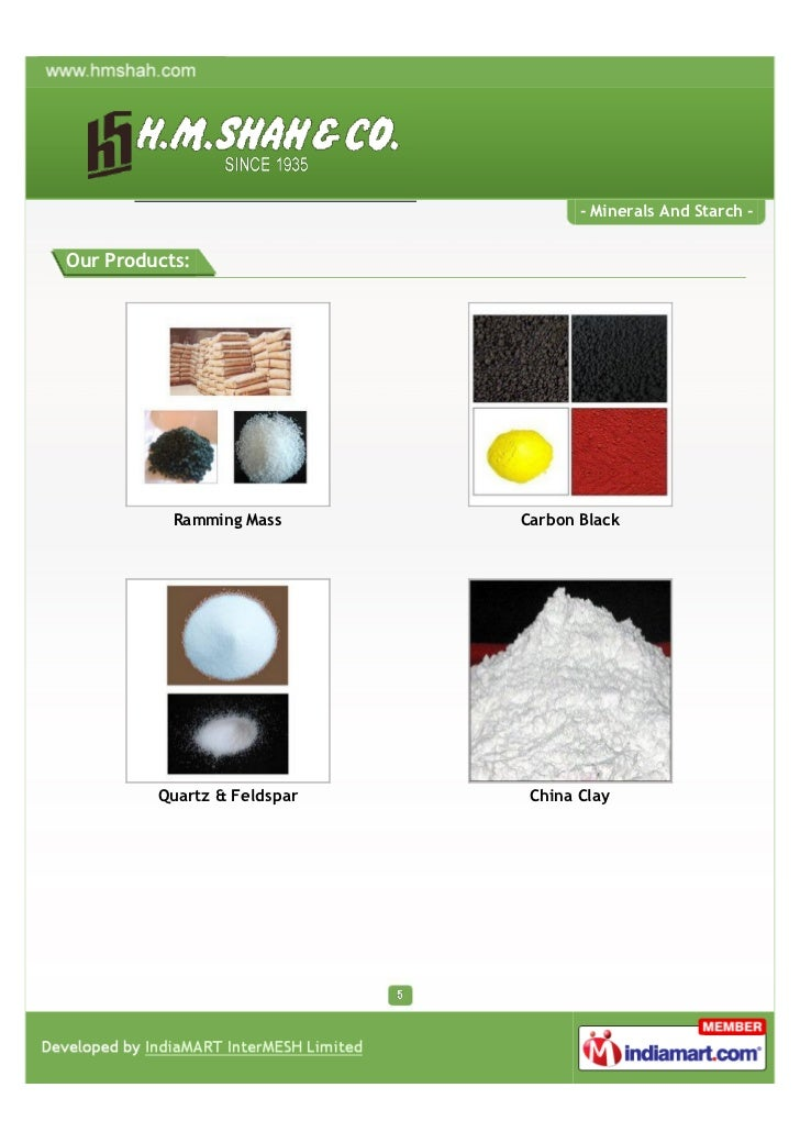 - Minerals And Starch -Our Products:           Ramming Mass      Carbon Black         Quartz & Feldspar    China Clay