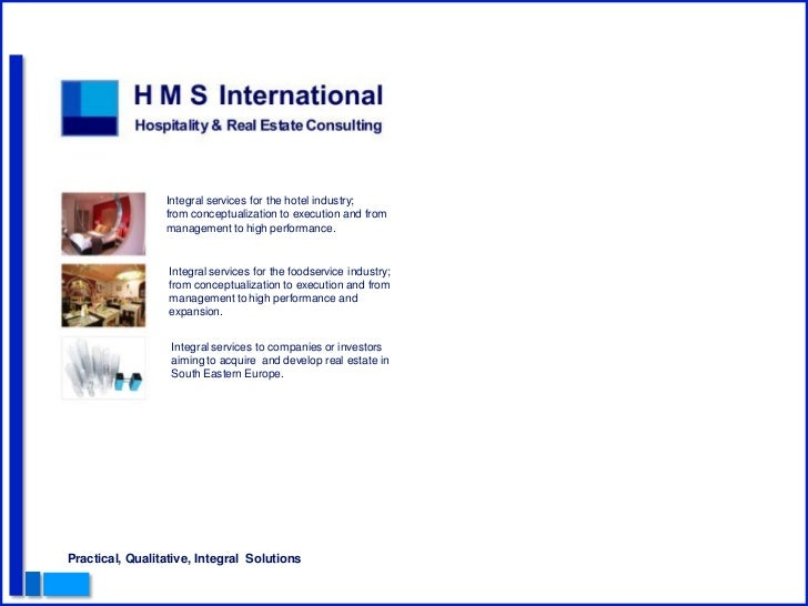 Integral services for the hotel industry;                 from conceptualization to execution and from                 man...