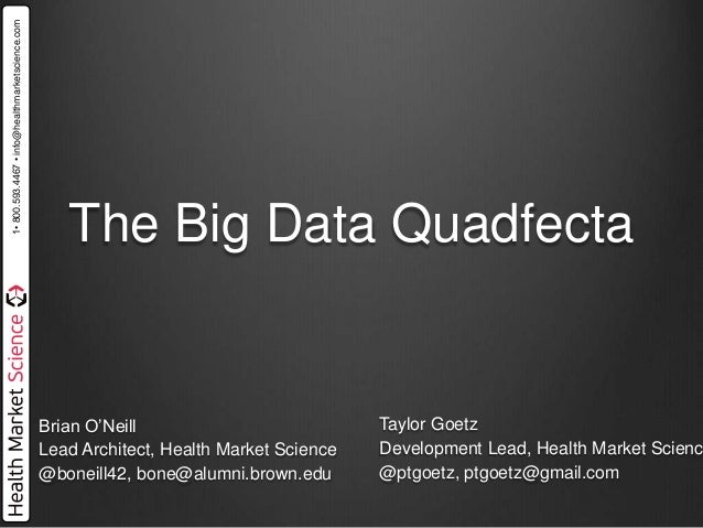 1• 800.593.4467 • info@healthmarketscience.com                                                    The Big Data Quadfecta  ...
