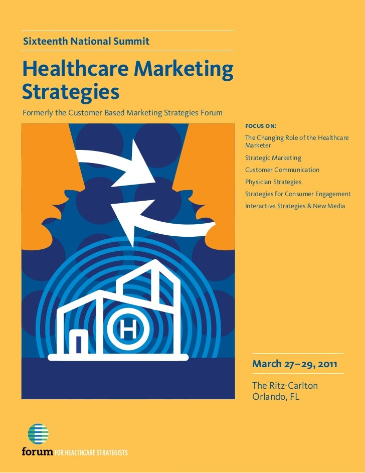 Sixteenth National SummitHealthcare MarketingStrategiesFormerly the Customer Based Marketing Strategies Forum             ...