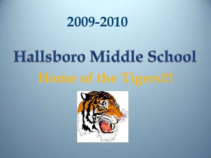 2009-2010<br />Hallsboro Middle School<br />Home of the Tigers!!!<br />