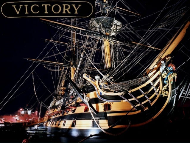 O HMS Victory é o navio de guerra mais antigoainda em serviço. Navio almirante de Horatio Nelsoncomandante da frota britân...