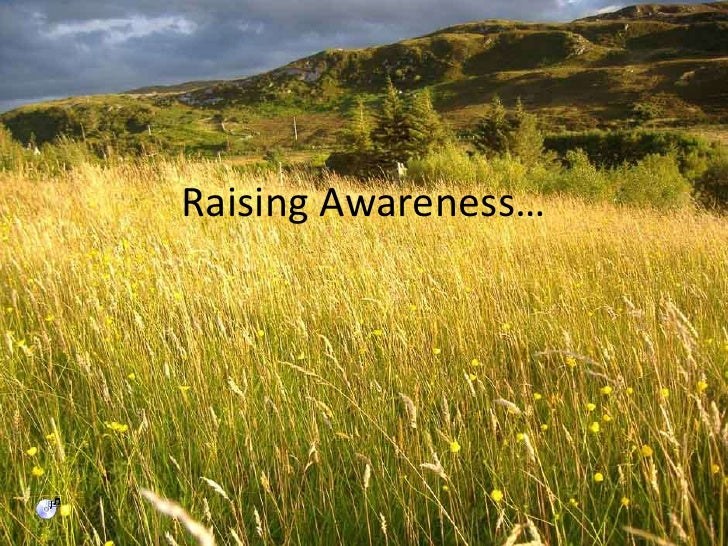 Raising Awareness…