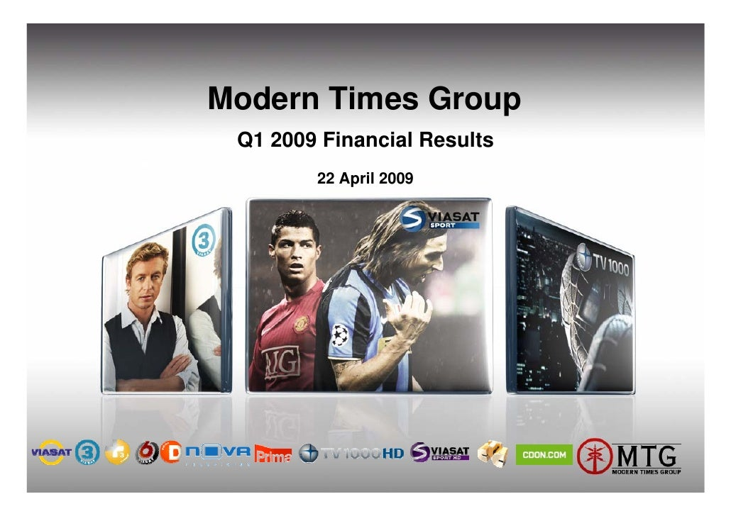 Modern Times Group  Q1 2009 Financial Results         22 April 2009