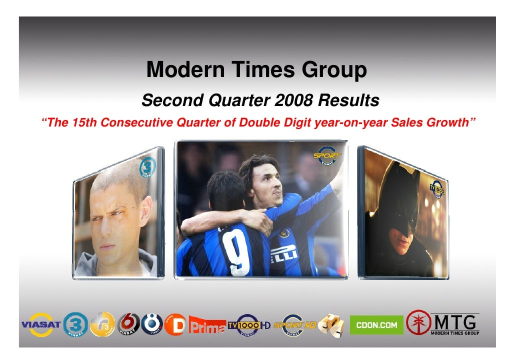 """Modern Times Group                 Second Quarter 2008 Results """"The 15th Consecutive Quarter of Double Digit year-on-year ..."""