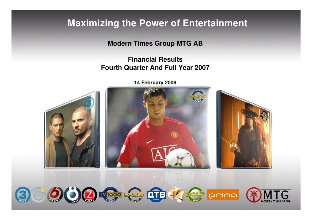 Maximizing the Power of Entertainment          Modern Times Group MTG AB                Financial Results       Fourth Qua...