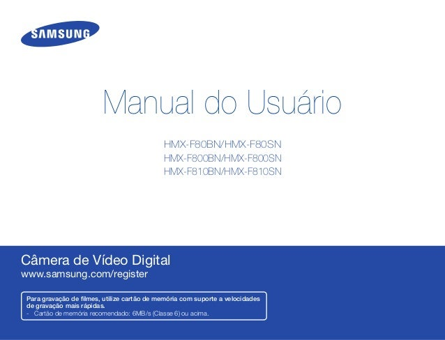 HMX-F80BN/HMX-F80SN HMX-F800BN/HMX-F800SN HMX-F810BN/HMX-F810SN Câmera de Vídeo Digital www.samsung.com/register Manual do...