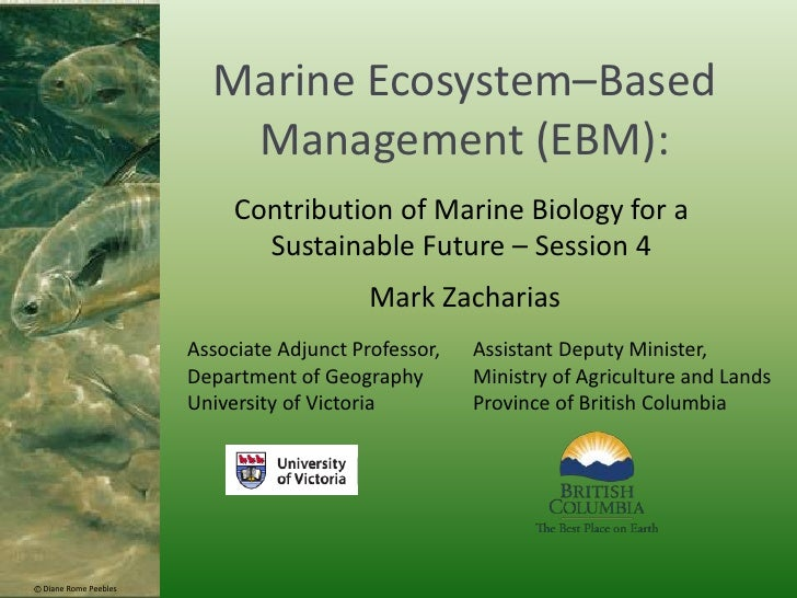 Marine Ecosystem–Based Management (EBM):<br />Contribution of Marine Biology for a Sustainable Future – Session 4<br />Mar...