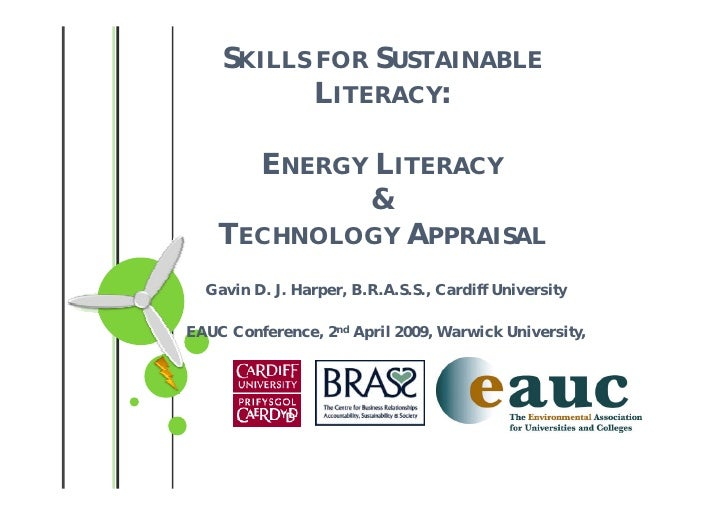 SKILLS FOR SUSTAINABLE            LITERACY:        ENERGY LITERACY             &     TECHNOLOGY APPRAISAL   Gavin D. J. Ha...