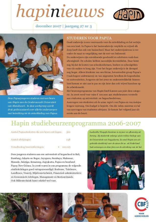 hapinieuws december 2007 | jaargang 27 nr 3 STUDEREN VOOR PAPUA Goed onderwijs is een voorwaarde voor de ontwikkeling en h...