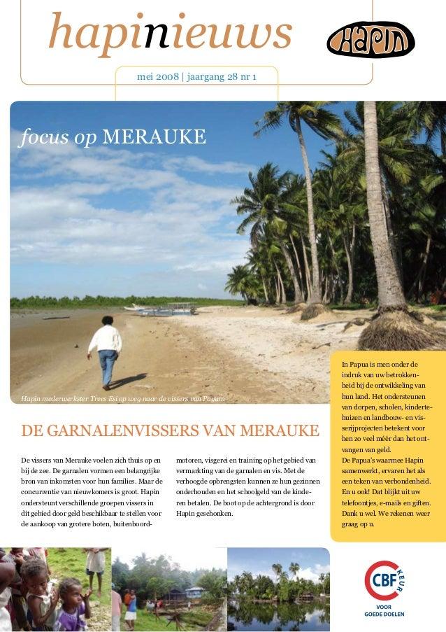 hapinieuws mei 2008   jaargang 28 nr 1 DE GARNALENVISSERS VAN MERAUKE De vissers van Merauke voelen zich thuis op en bij d...