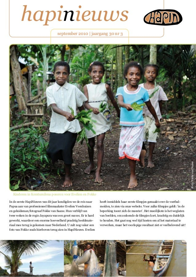 hapinieuws september 2010 | jaargang 30 nr 3 In de eerste HapiNieuws van dit jaar kondigden we de reis naar Papua aan van ...