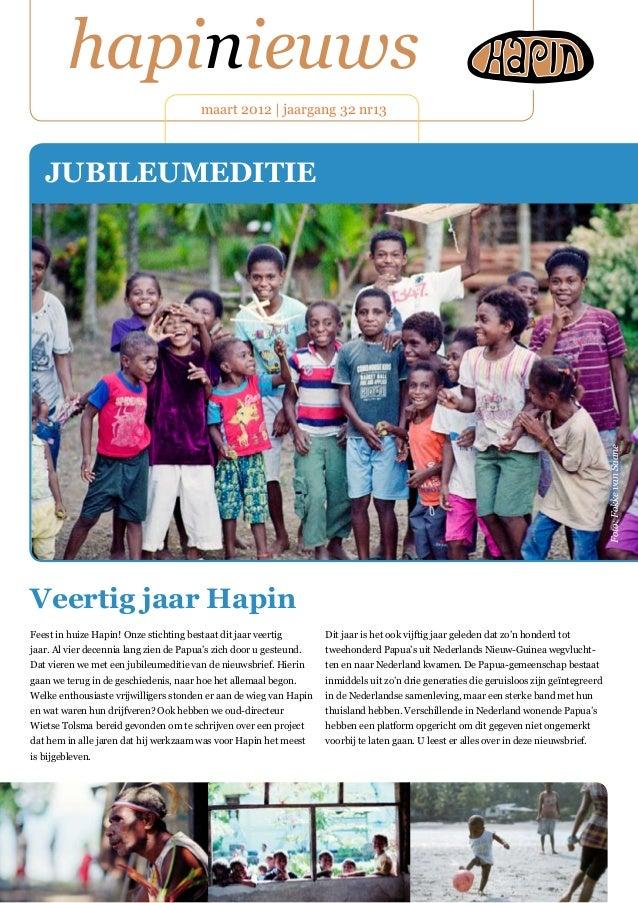 hapinieuws maart 2012 | jaargang 32 nr13 Feest in huize Hapin! Onze stichting bestaat dit jaar veertig jaar. Al vier decen...