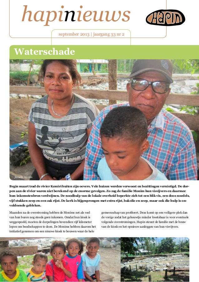 hapinieuws september 2013 | jaargang 33 nr 2 Maanden na de overstroming hebben de Monims net als veel van hun buren nog st...
