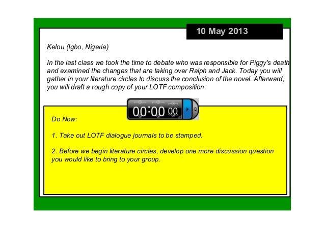 10May2013DoNow:1.TakeoutLOTFdialoguejournalstobestamped.2.Beforewebeginliteraturecircles,developonemore...