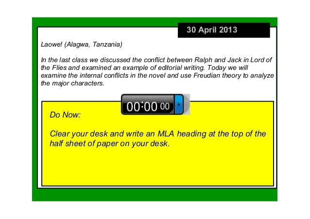 30 April 2013Do Now:Clear your desk and write an MLA heading at the top of the half sheet of paper on your desk.Laowe! (Al...