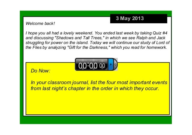 3 May 2013Do Now:In your classroom journal, list the four most important events from last night's chapter in the order in ...