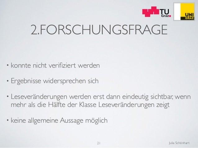 Julia Schönhart 2.FORSCHUNGSFRAGE • konnte nicht verifiziert werden  • Ergebnisse widersprechen sich  • Leseveränderungen...