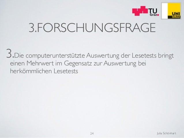 Julia Schönhart 3.FORSCHUNGSFRAGE 3.Die computerunterstützte Auswertung der Lesetests bringt einen Mehrwert im Gegensatz z...