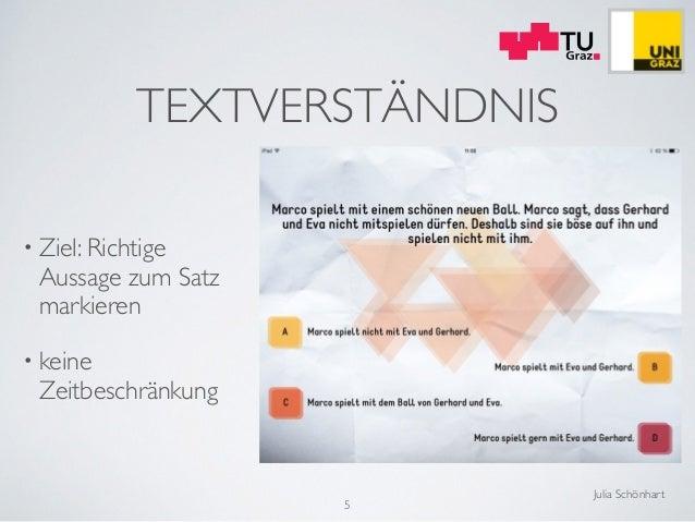 Julia Schönhart TEXTVERSTÄNDNIS • Ziel: Richtige Aussage zum Satz markieren  • keine Zeitbeschränkung 5