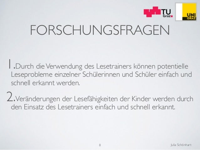 Julia Schönhart FORSCHUNGSFRAGEN 1.Durch dieVerwendung des Lesetrainers können potentielle Leseprobleme einzelner Schüleri...