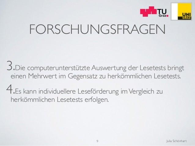Julia Schönhart FORSCHUNGSFRAGEN 3.Die computerunterstützte Auswertung der Lesetests bringt einen Mehrwert im Gegensatz zu...