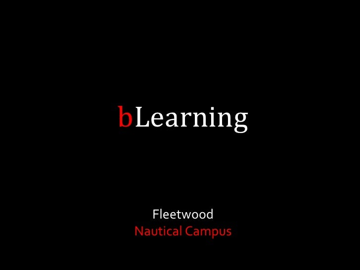 bLearning<br />Fleetwood <br />Nautical Campus<br />