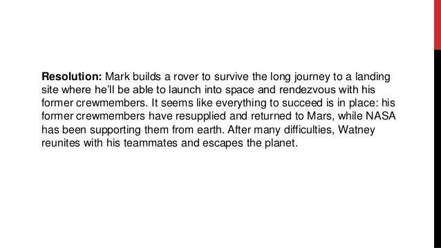 Resolution: Mark builds a rover to survive the long journey to a landing site where he'll be able to launch into space and...