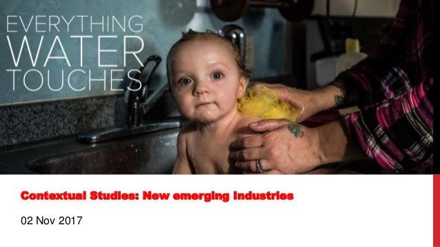 Contextual Studies: New emerging Industries 02 Nov 2017
